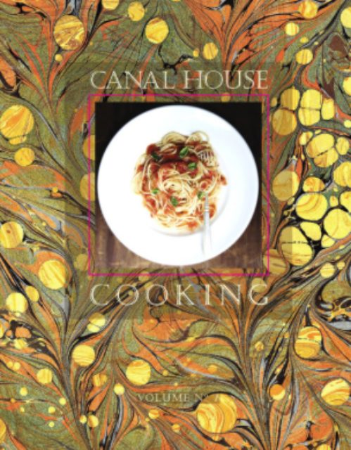 Canal House Cooking La Dolce Vita
