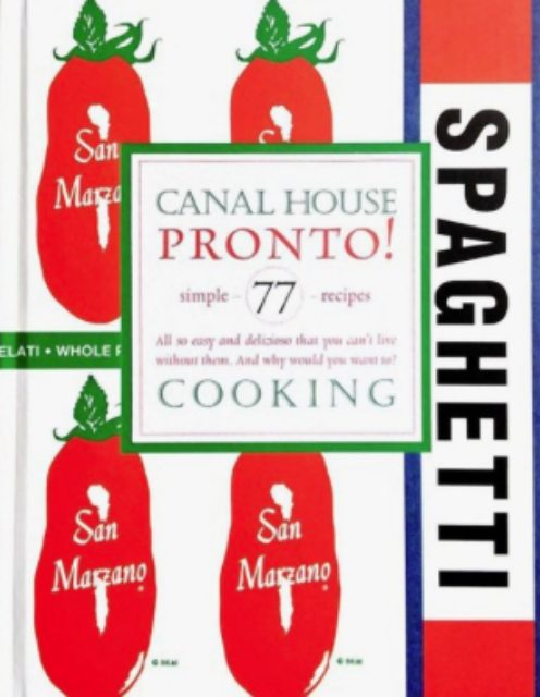 Canal House Cooking Pronto