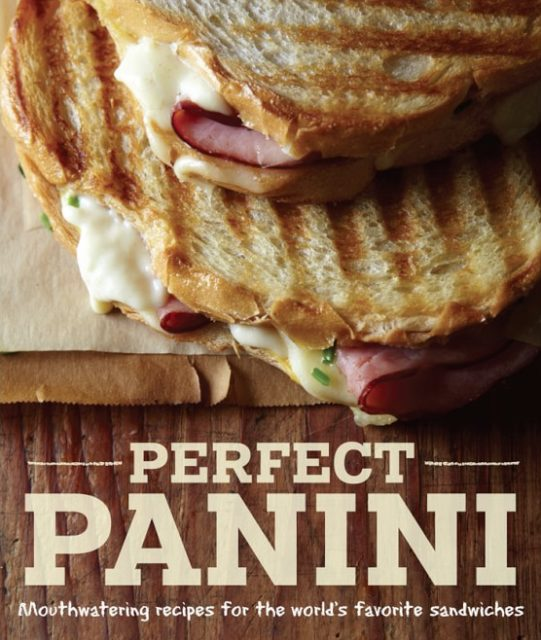 Perfect Panini Cookbook